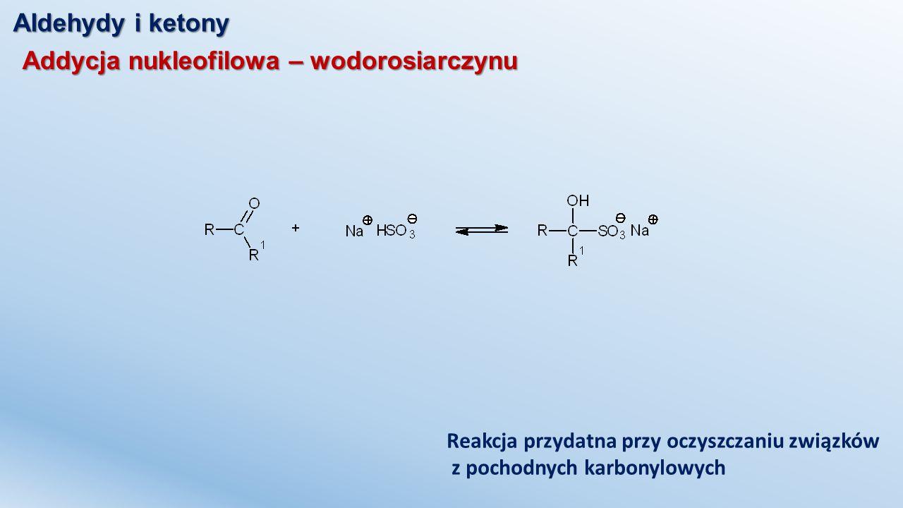 Addycja nukleofilowa – wodorosiarczynu