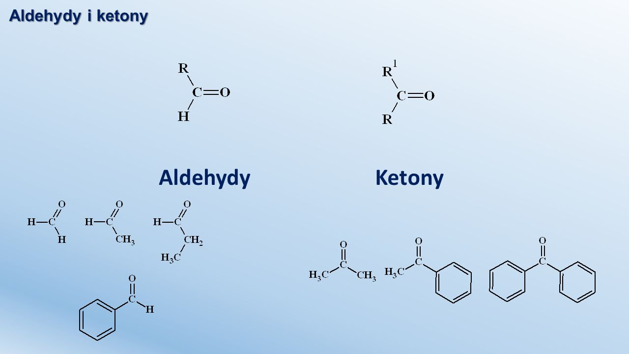 Aldehydy i ketony Aldehydy Ketony