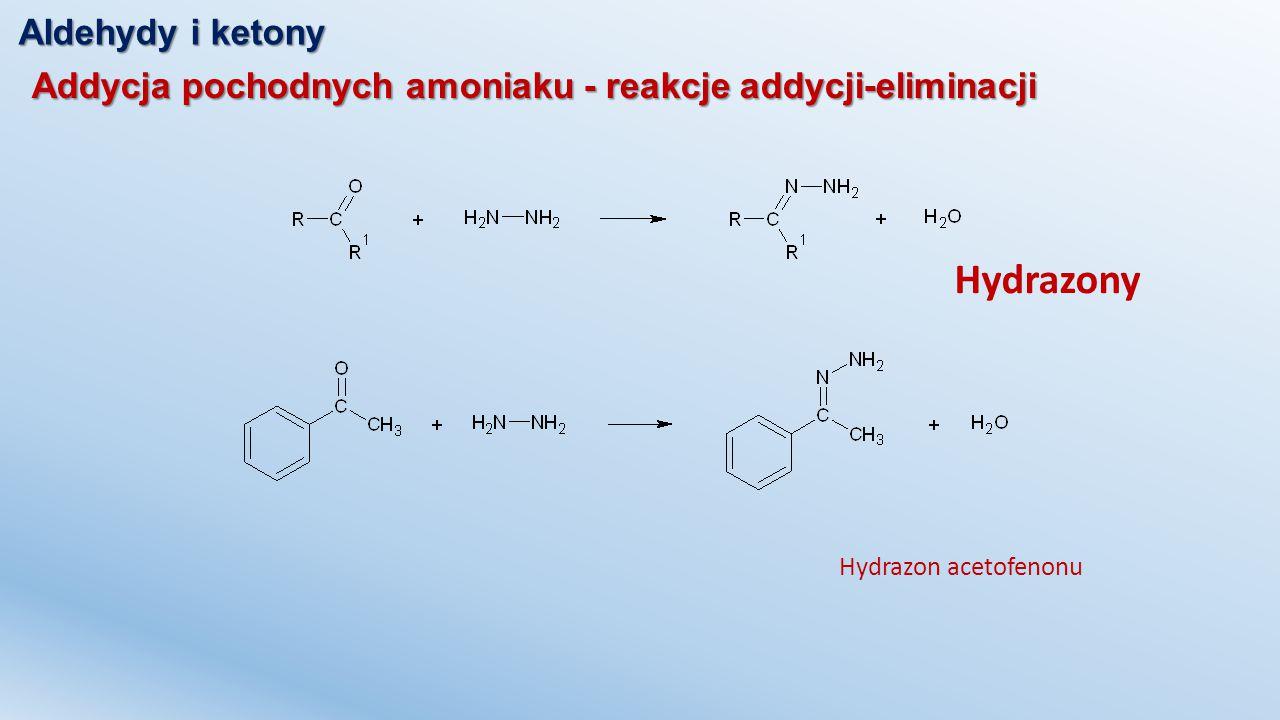 Hydrazony Aldehydy i ketony