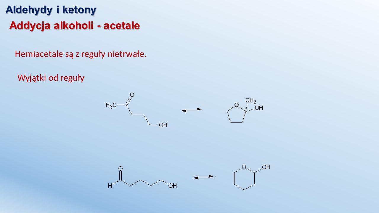 Addycja alkoholi - acetale