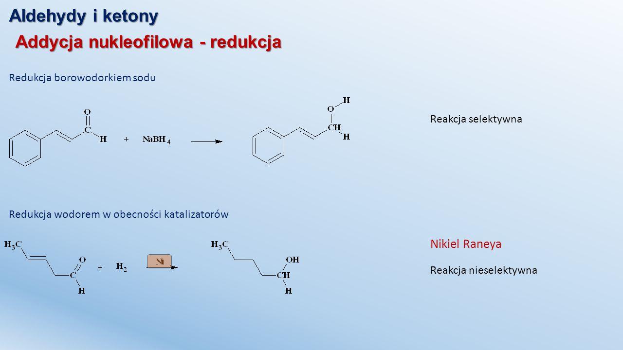 Addycja nukleofilowa - redukcja