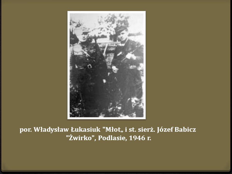 """por. Władysław Łukasiuk Młot"""" i st. sierż. Józef Babicz"""