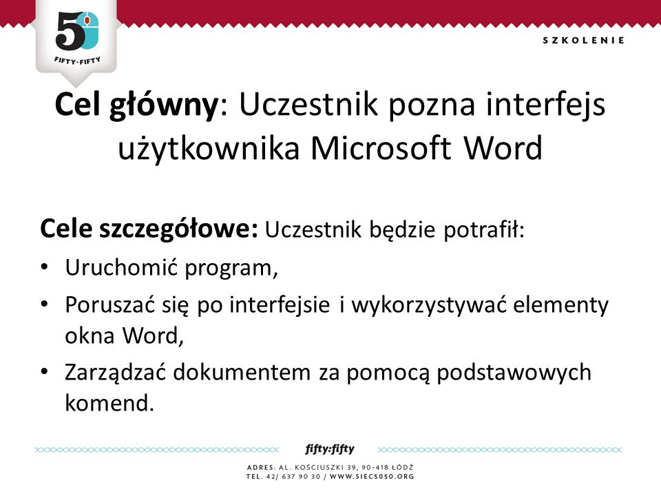 Cel główny: Uczestnik pozna interfejs użytkownika Microsoft Word