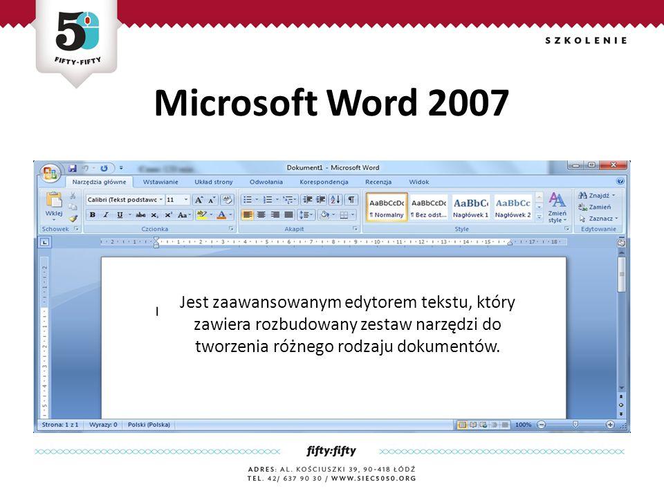 Microsoft Word 2007 Jest zaawansowanym edytorem tekstu, który zawiera rozbudowany zestaw narzędzi do tworzenia różnego rodzaju dokumentów.