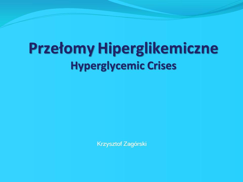 Przełomy Hiperglikemiczne Hyperglycemic Crises