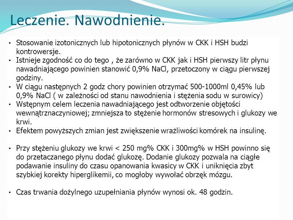 Leczenie. Nawodnienie. Stosowanie izotonicznych lub hipotonicznych płynów w CKK i HSH budzi kontrowersje.