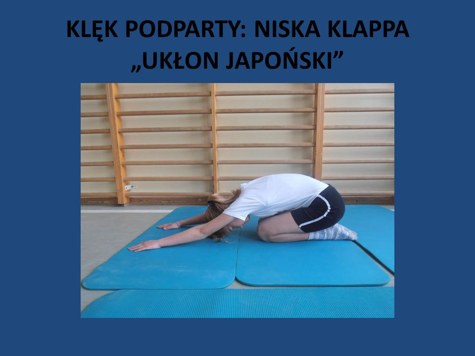 """KLĘK PODPARTY: NISKA KLAPPA """"UKŁON JAPOŃSKI"""