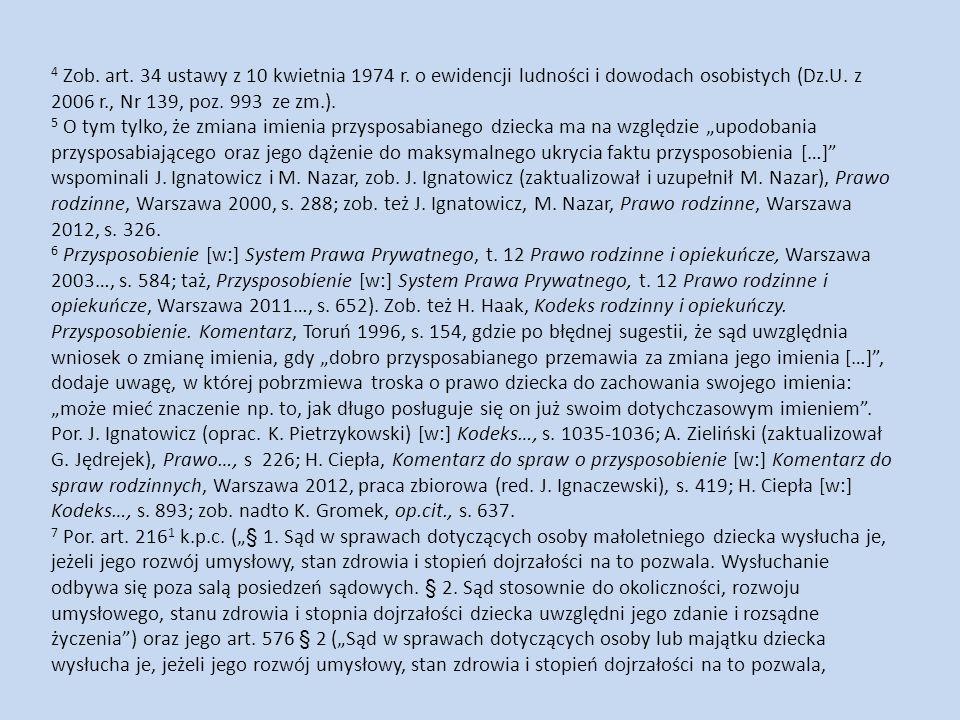 4 Zob. art. 34 ustawy z 10 kwietnia 1974 r