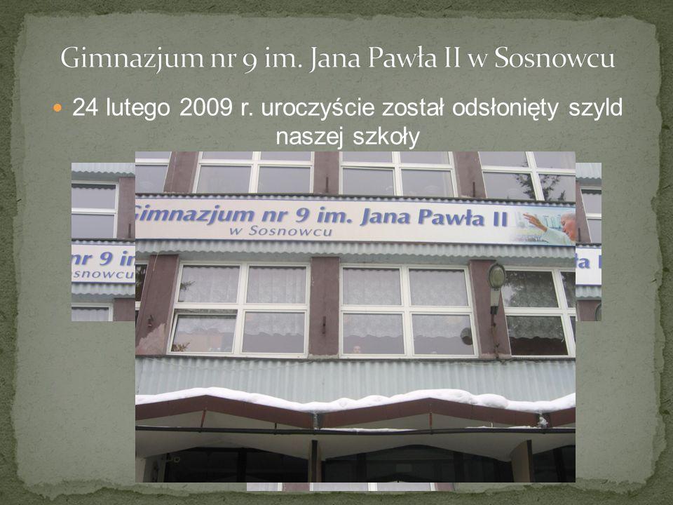 24 lutego 2009 r. uroczyście został odsłonięty szyld naszej szkoły