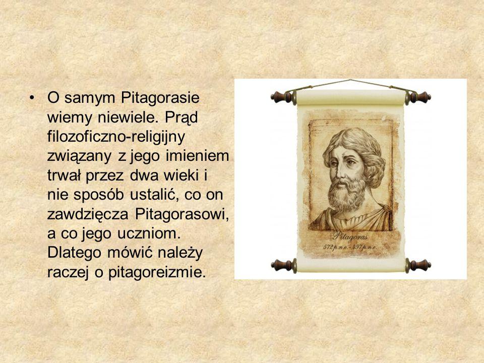O samym Pitagorasie wiemy niewiele