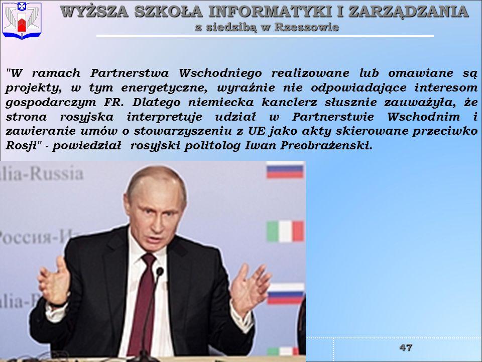 W ramach Partnerstwa Wschodniego realizowane lub omawiane są projekty, w tym energetyczne, wyraźnie nie odpowiadające interesom gospodarczym FR.