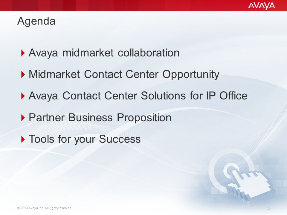 Agenda Avaya midmarket collaboration. Midmarket Contact Center Opportunity. Avaya Contact Center Solutions for IP Office.