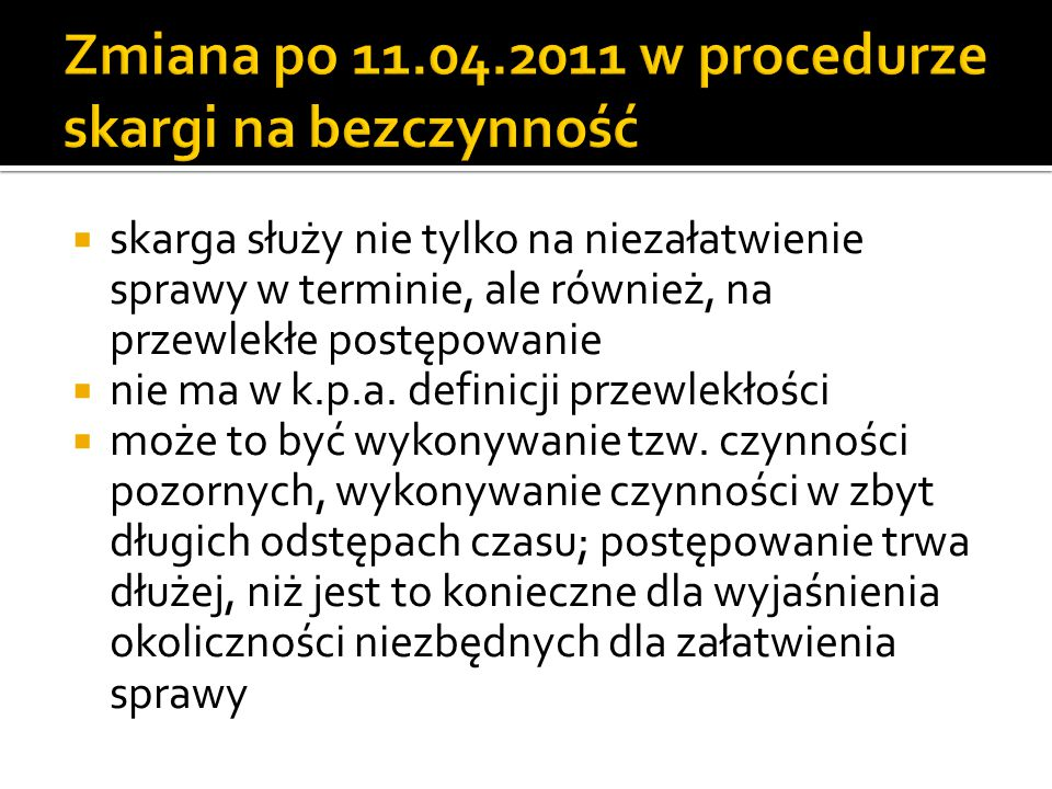 Zmiana po 11.04.2011 w procedurze skargi na bezczynność