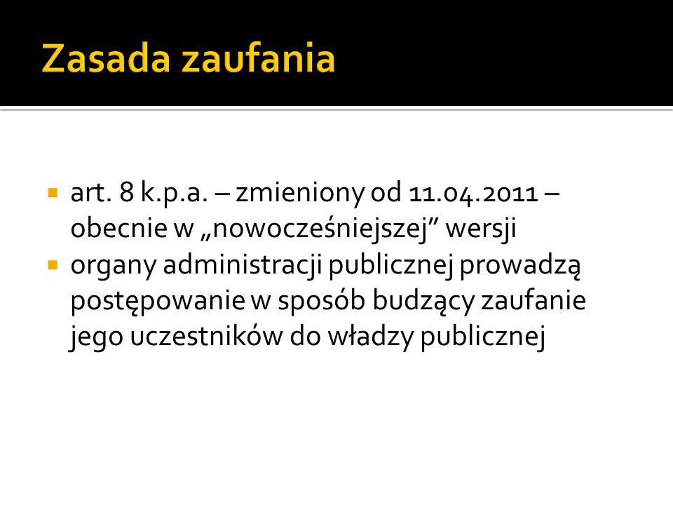 """Zasada zaufania art. 8 k.p.a. – zmieniony od 11.04.2011 – obecnie w """"nowocześniejszej wersji."""