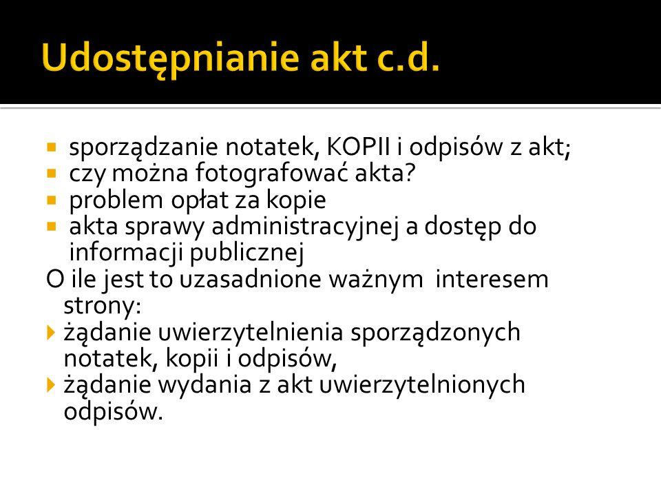 Udostępnianie akt c.d. sporządzanie notatek, KOPII i odpisów z akt;
