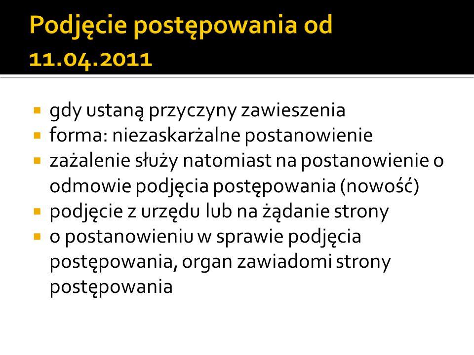 Podjęcie postępowania od 11.04.2011