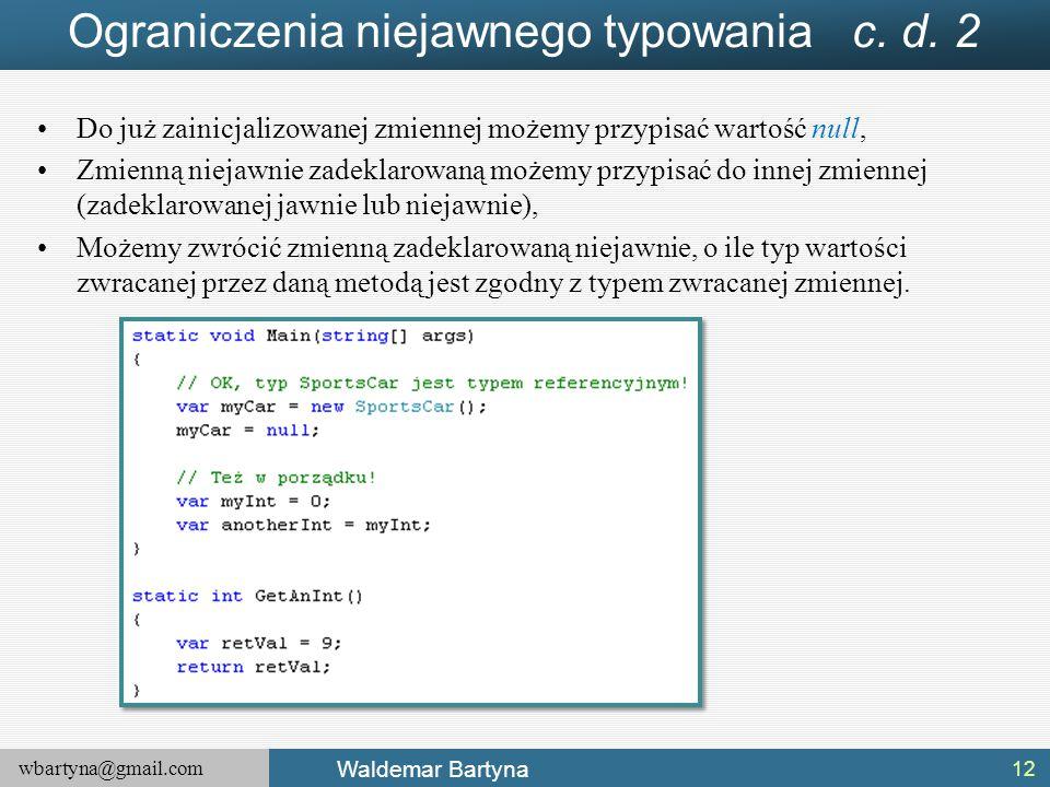 Ograniczenia niejawnego typowania c. d. 2