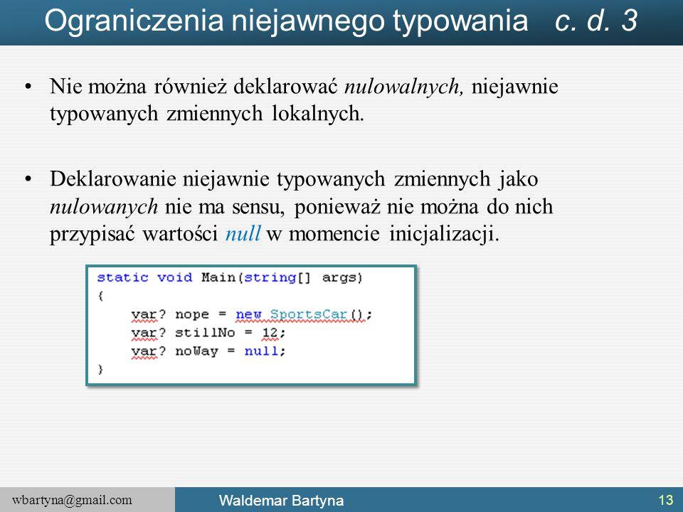 Ograniczenia niejawnego typowania c. d. 3