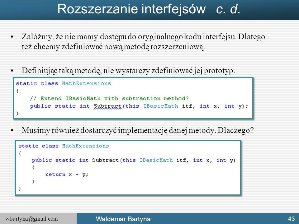 Rozszerzanie interfejsów c. d.