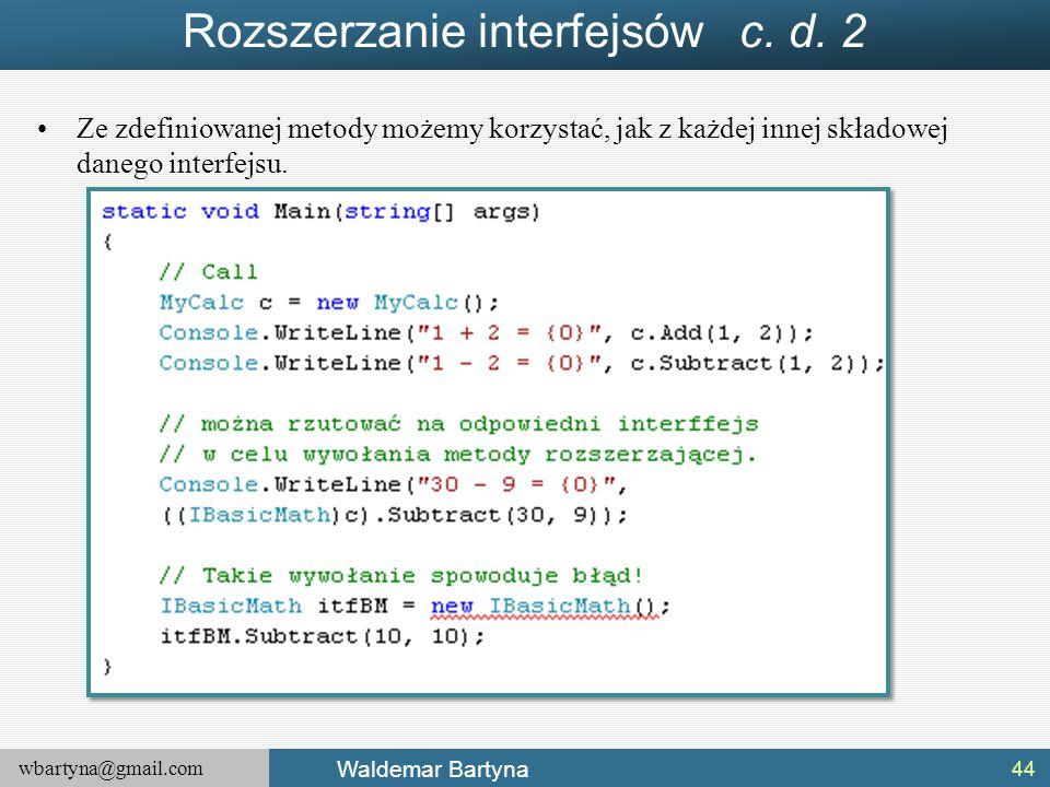 Rozszerzanie interfejsów c. d. 2