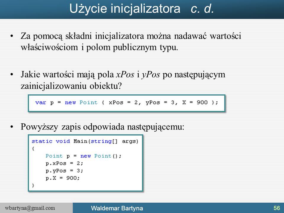 Użycie inicjalizatora c. d.
