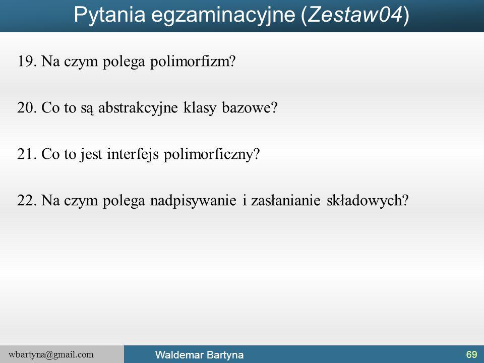 Pytania egzaminacyjne (Zestaw04)