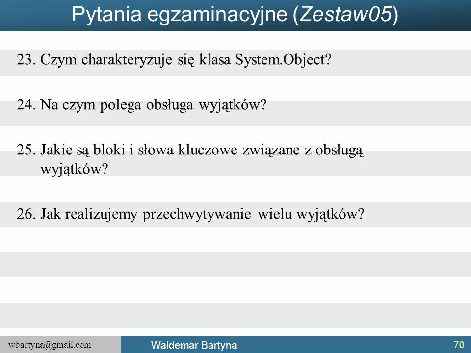 Pytania egzaminacyjne (Zestaw05)