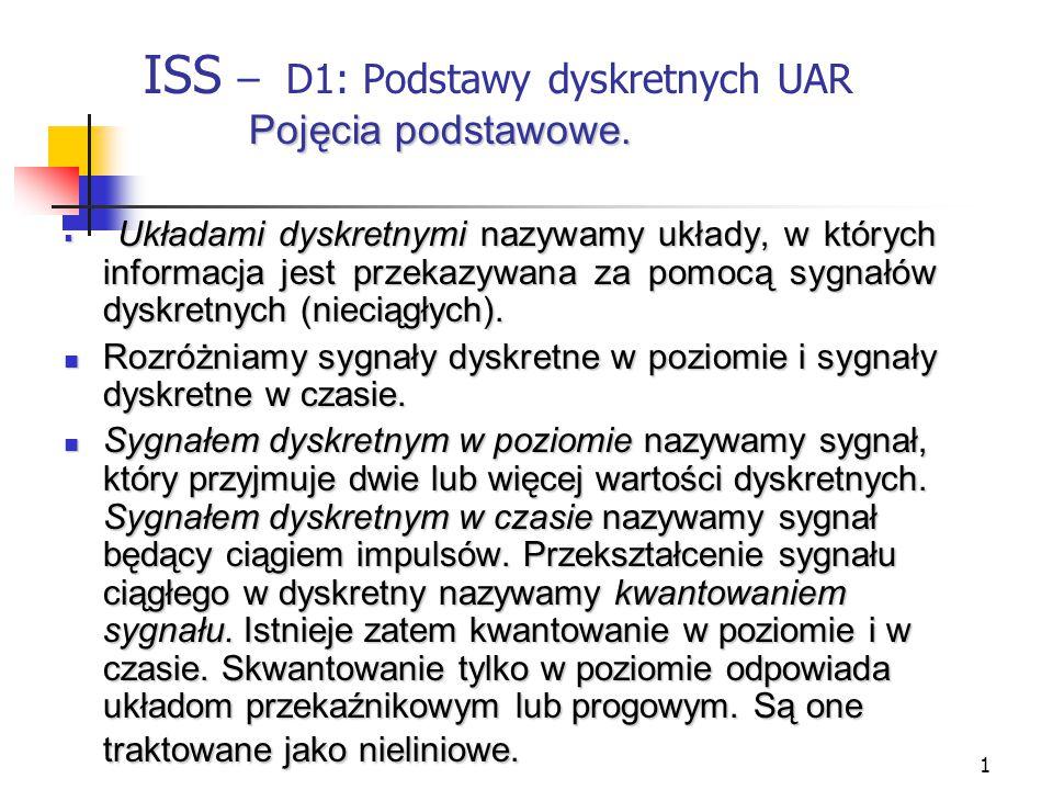 ISS – D1: Podstawy dyskretnych UAR Pojęcia podstawowe.