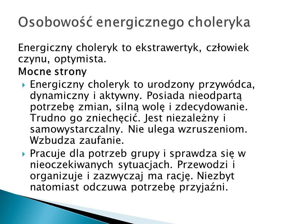 Osobowość energicznego choleryka