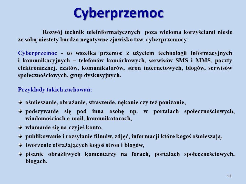 Cyberprzemoc Rozwój technik teleinformatycznych poza wieloma korzyściami niesie ze sobą niestety bardzo negatywne zjawisko tzw. cyberprzemocy.