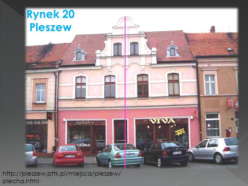 Rynek 20 Pleszew http://pleszew.pttk.pl/miejsca/pleszew/plecha.html