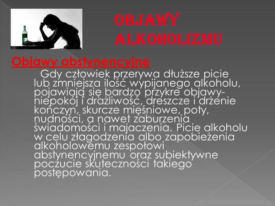 OBJAWY ALKOHOLIZMU Objawy abstynencyjne