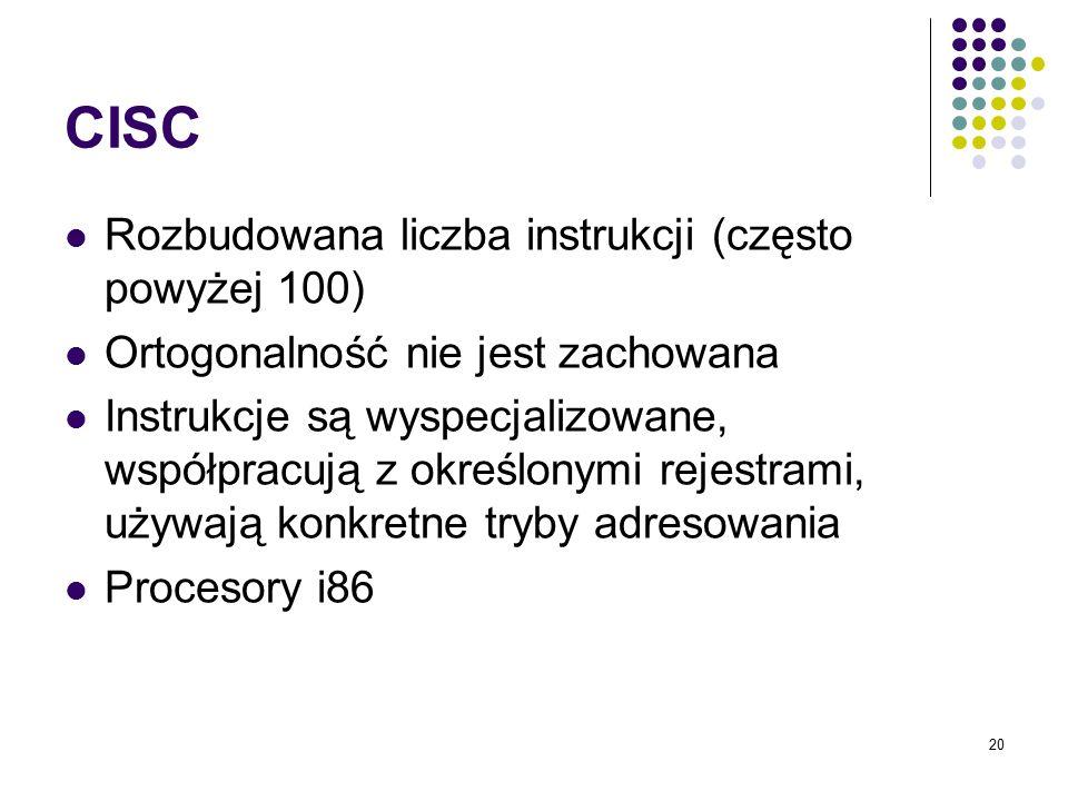 CISC Rozbudowana liczba instrukcji (często powyżej 100)
