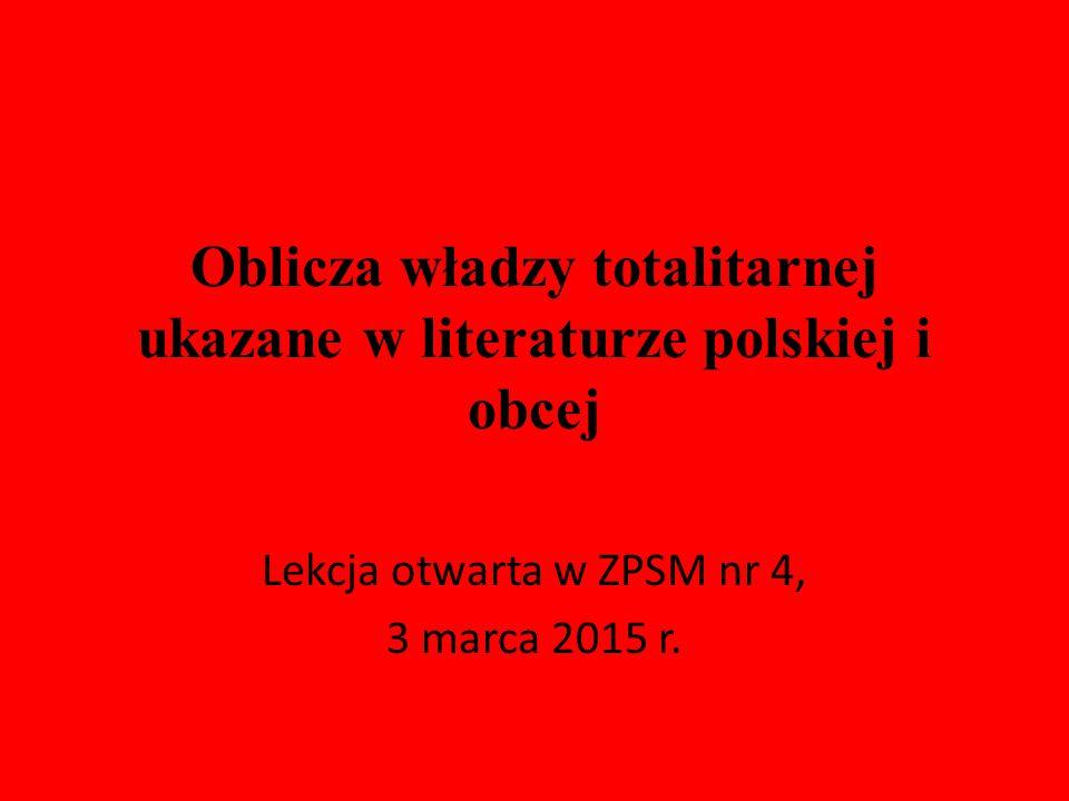 Oblicza władzy totalitarnej ukazane w literaturze polskiej i obcej
