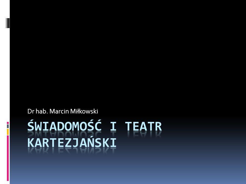 Świadomość i teatr kartezjański