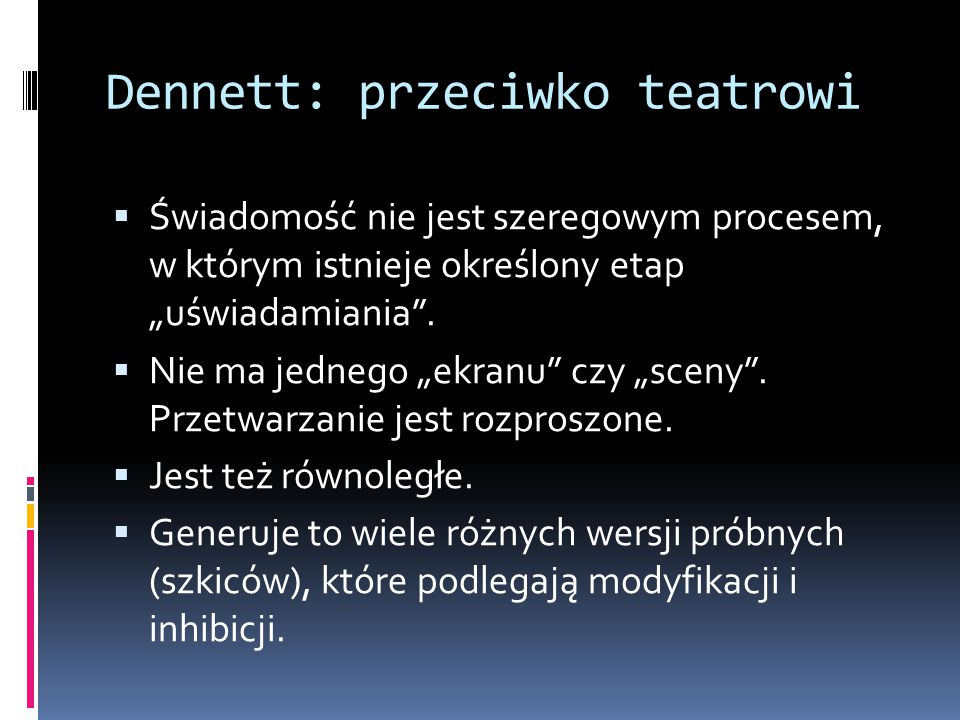 Dennett: przeciwko teatrowi