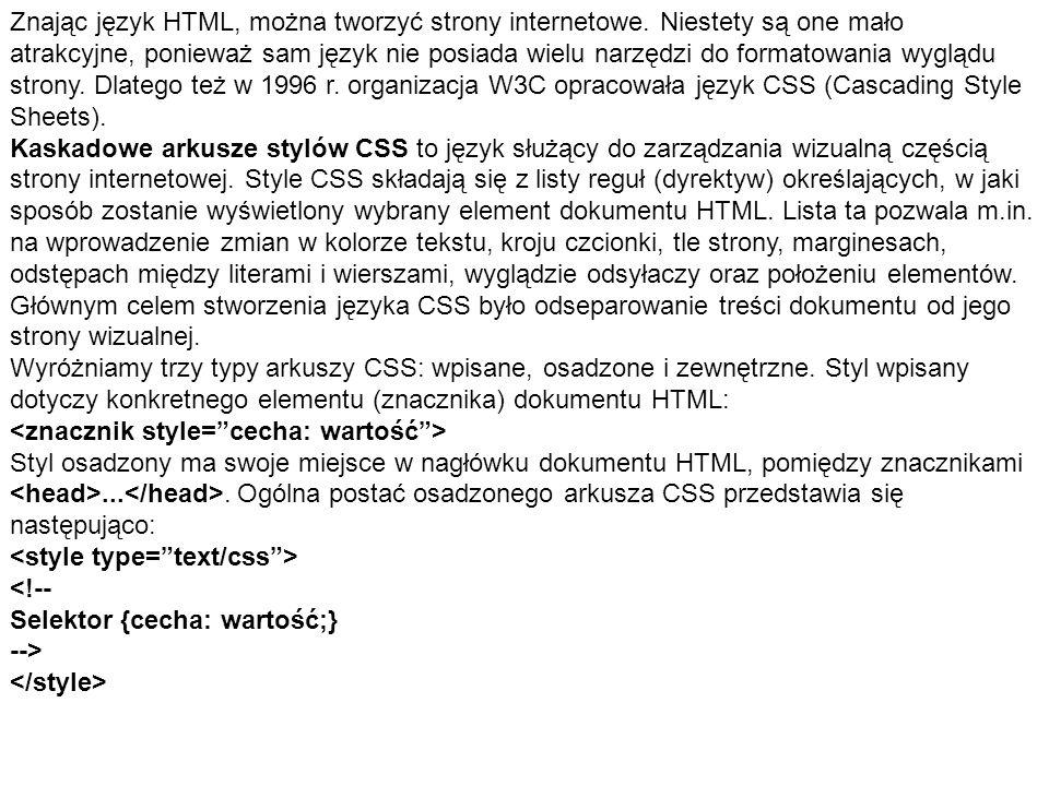 Znając język HTML, można tworzyć strony internetowe