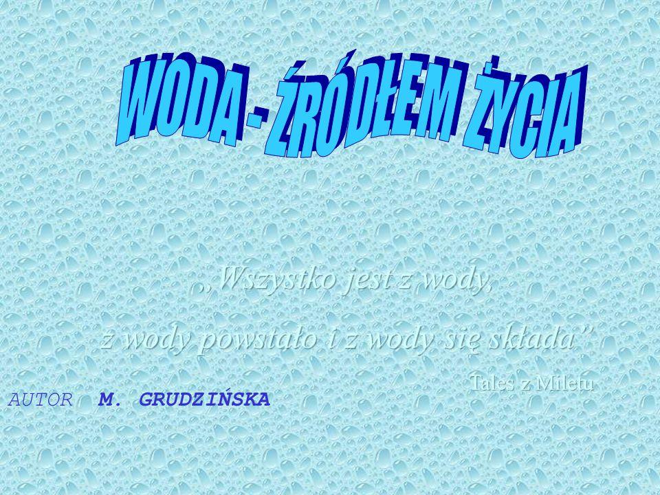 z wody powstało i z wody się składa