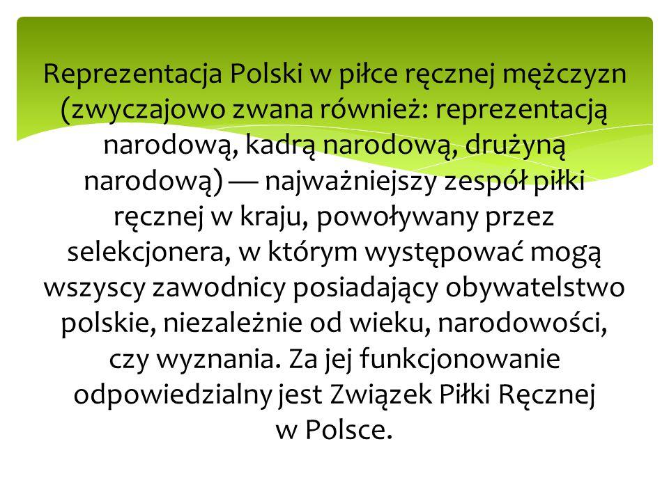 Reprezentacja Polski w piłce ręcznej mężczyzn (zwyczajowo zwana również: reprezentacją narodową, kadrą narodową, drużyną narodową) — najważniejszy zespół piłki ręcznej w kraju, powoływany przez selekcjonera, w którym występować mogą wszyscy zawodnicy posiadający obywatelstwo polskie, niezależnie od wieku, narodowości, czy wyznania.