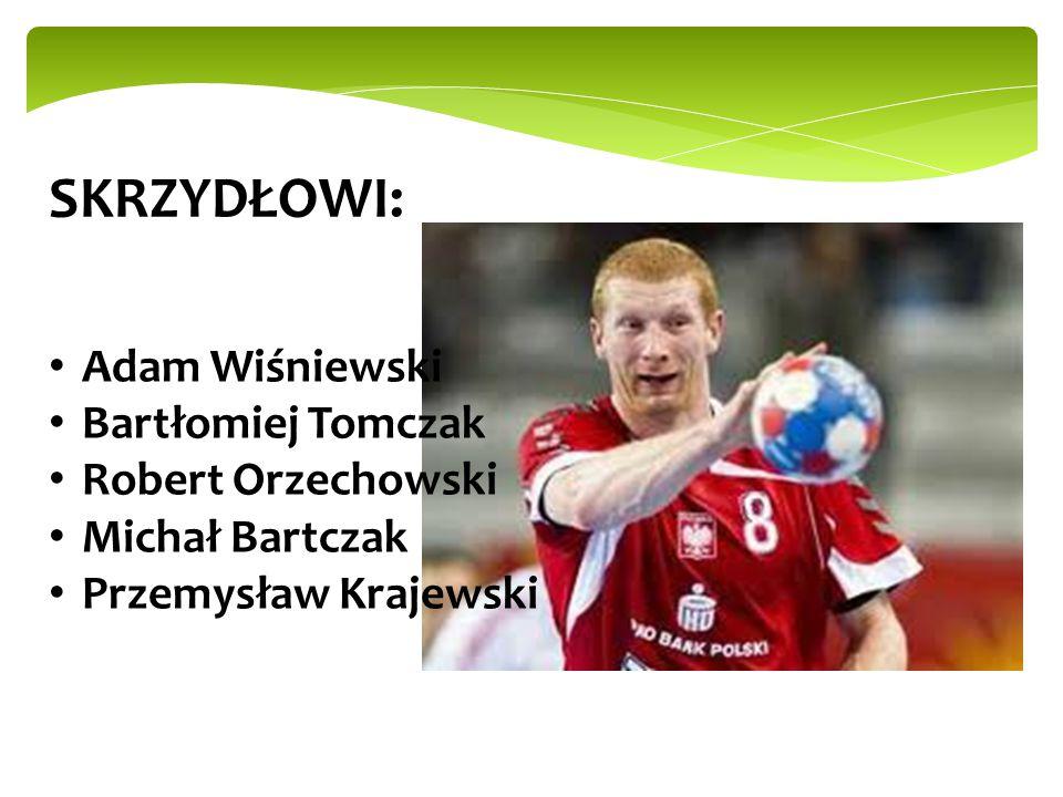 SKRZYDŁOWI: Adam Wiśniewski Bartłomiej Tomczak Robert Orzechowski