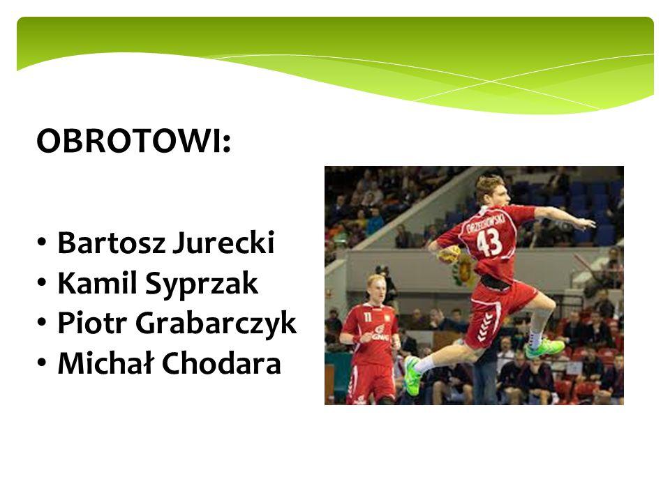 OBROTOWI: Bartosz Jurecki Kamil Syprzak Piotr Grabarczyk