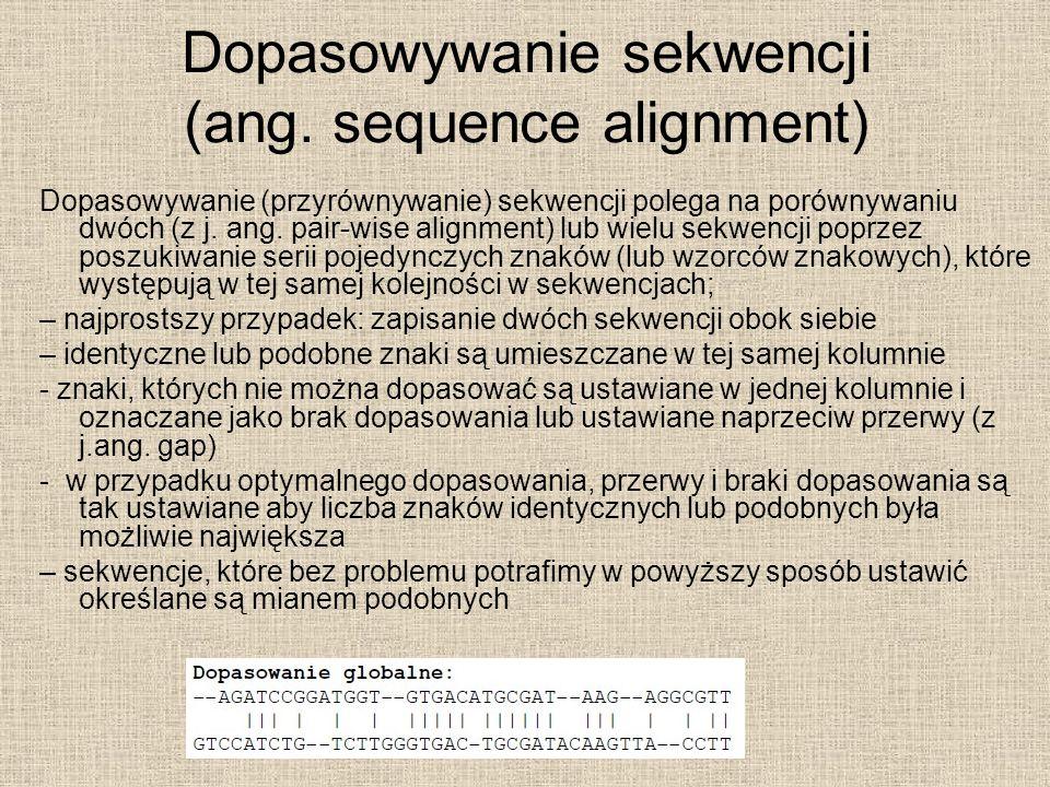 Dopasowywanie sekwencji (ang. sequence alignment)