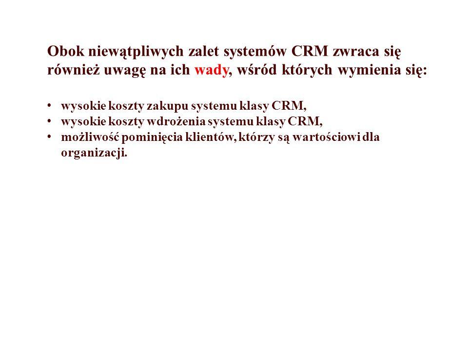 Obok niewątpliwych zalet systemów CRM zwraca się również uwagę na ich wady, wśród których wymienia się: