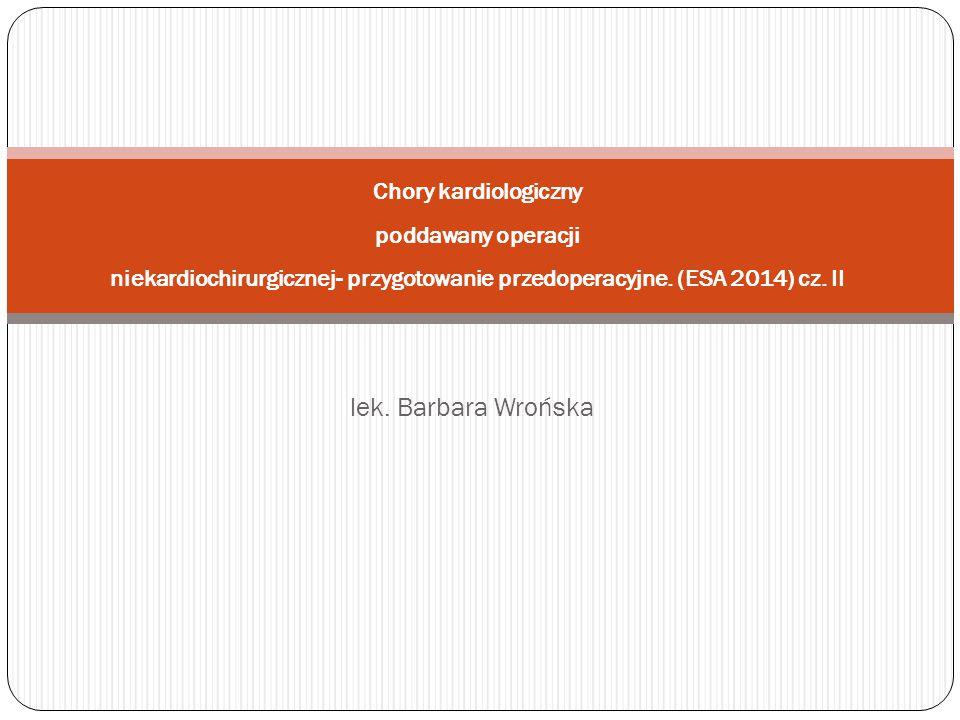 Chory kardiologiczny poddawany operacji niekardiochirurgicznej- przygotowanie przedoperacyjne. (ESA 2014) cz. II