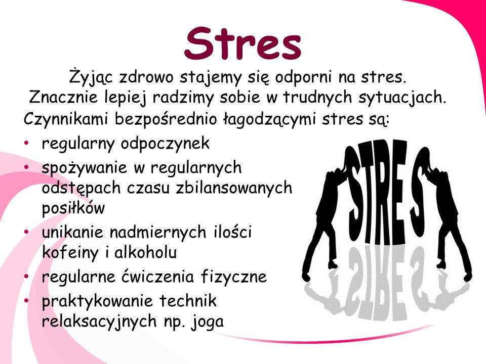 Stres Żyjąc zdrowo stajemy się odporni na stres. Znacznie lepiej radzimy sobie w trudnych sytuacjach.