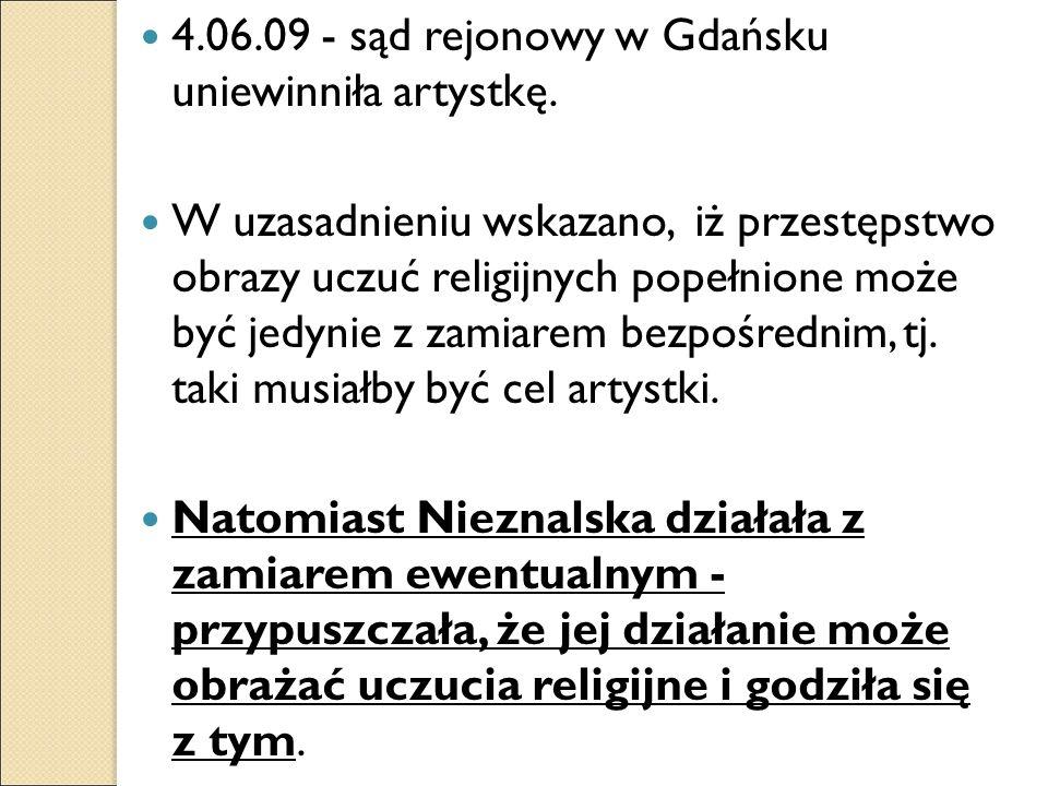 4.06.09 - sąd rejonowy w Gdańsku uniewinniła artystkę.