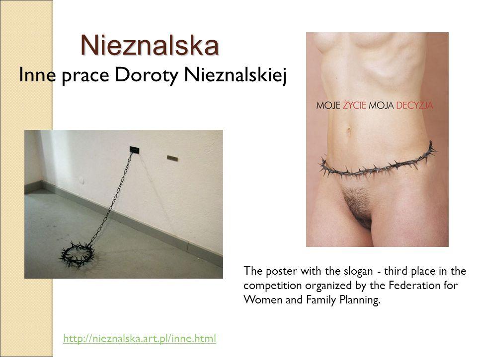 Nieznalska Inne prace Doroty Nieznalskiej