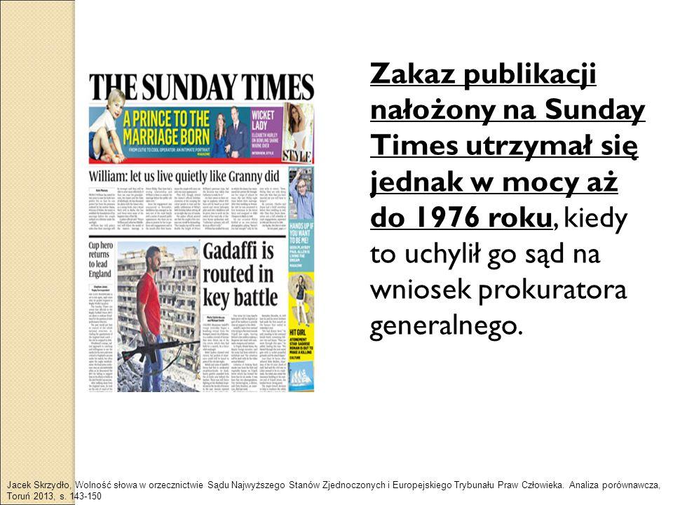 Zakaz publikacji nałożony na Sunday Times utrzymał się jednak w mocy aż do 1976 roku, kiedy to uchylił go sąd na wniosek prokuratora generalnego.