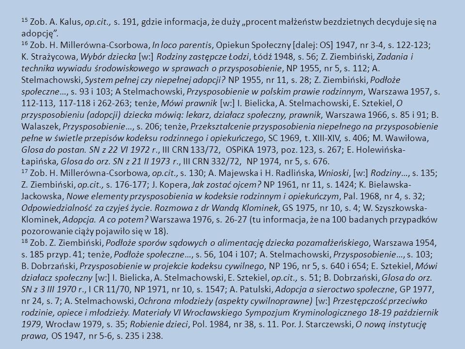 """15 Zob. A. Kalus, op.cit., s. 191, gdzie informacja, że duży """"procent małżeństw bezdzietnych decyduje się na adopcję ."""