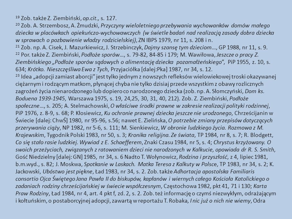 19 Zob. także Z. Ziembiński, op.cit., s. 127.